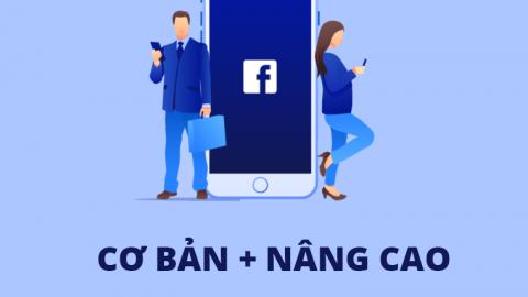 Facebook Ads Cơ Bản + Nâng Cao